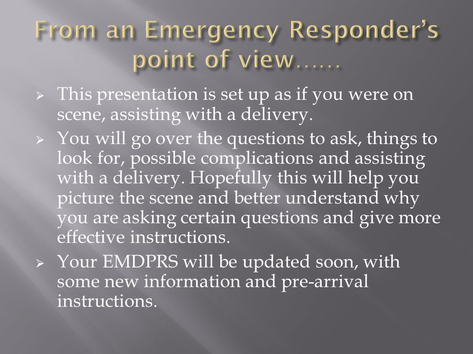From an Emergency Responder's point of view……