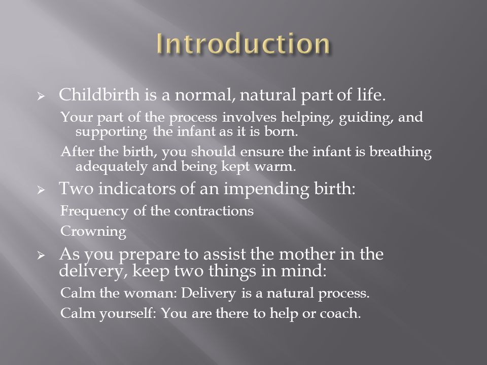 Introduction Childbirth is a normal, natural part of life.