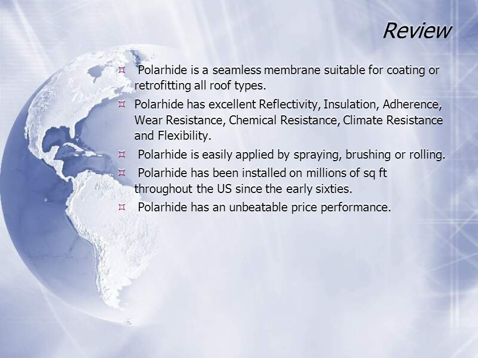 Review Polarhide is a seamless membrane suitable for coating or retrofitting all roof types.