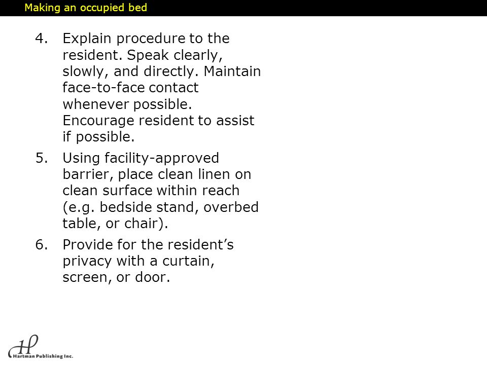 Provide for the resident's privacy with a curtain, screen, or door.
