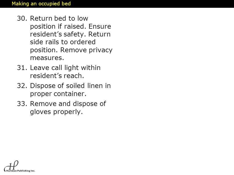 Leave call light within resident's reach.