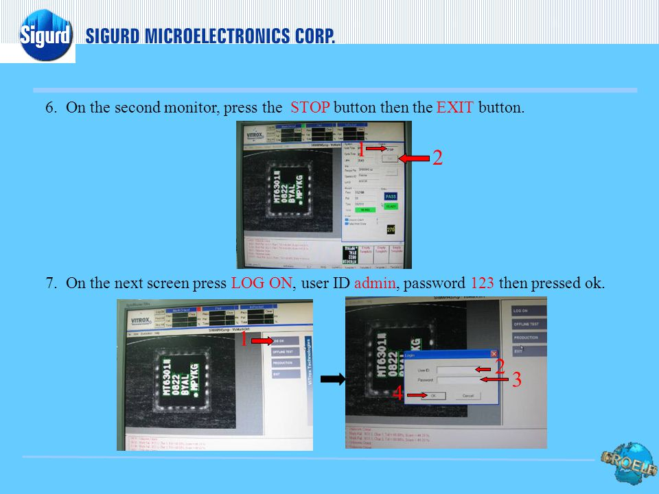 6. On the second monitor, press the STOP button then the EXIT button.