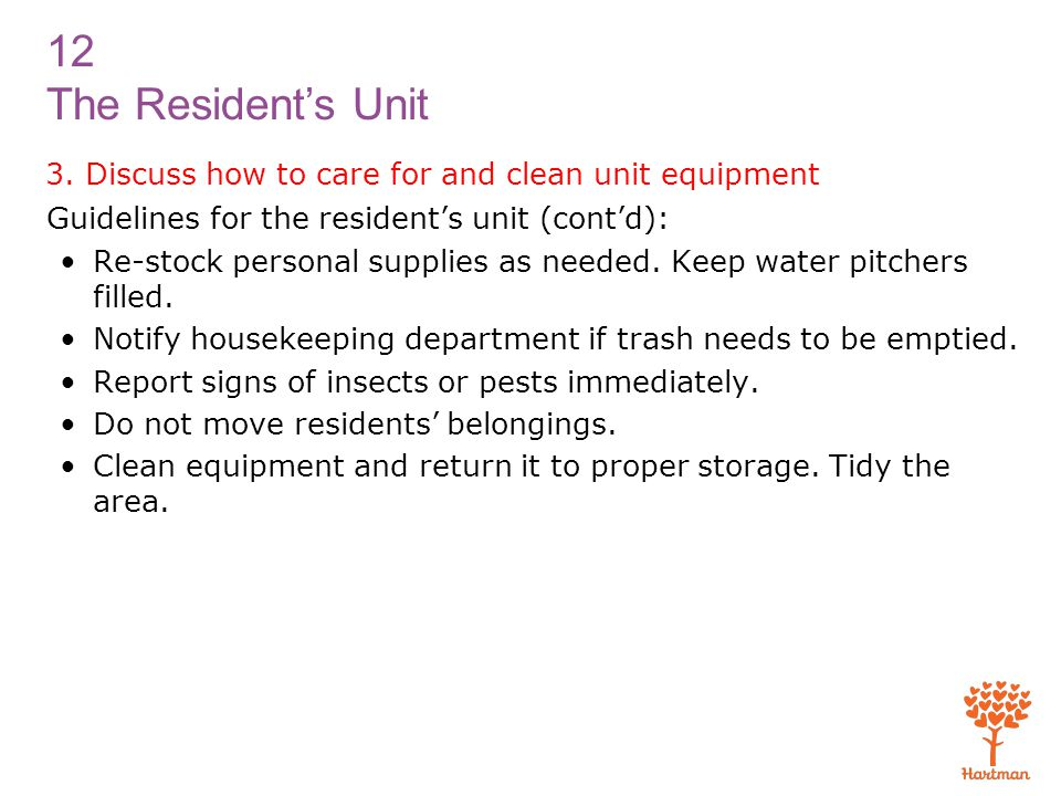 3. Discuss how to care for and clean unit equipment