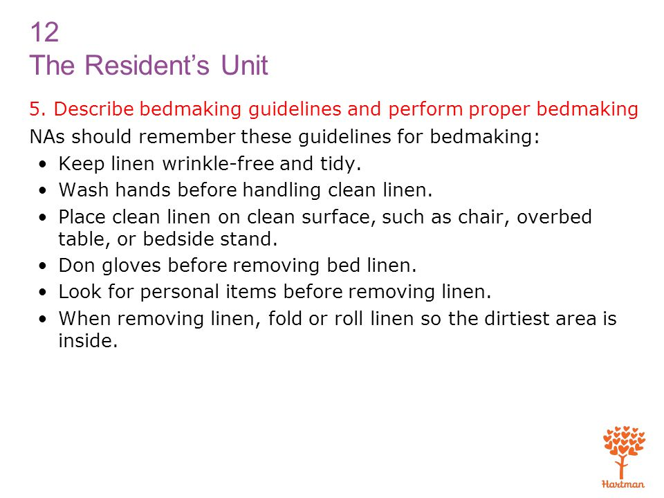 5. Describe bedmaking guidelines and perform proper bedmaking