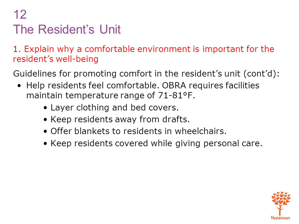 1. Explain why a comfortable environment is important for the resident's well-being