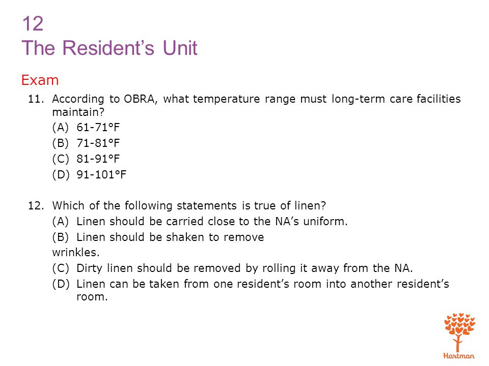 Exam According to OBRA, what temperature range must long-term care facilities maintain (A) 61-71°F.