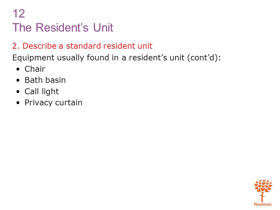 2. Describe a standard resident unit