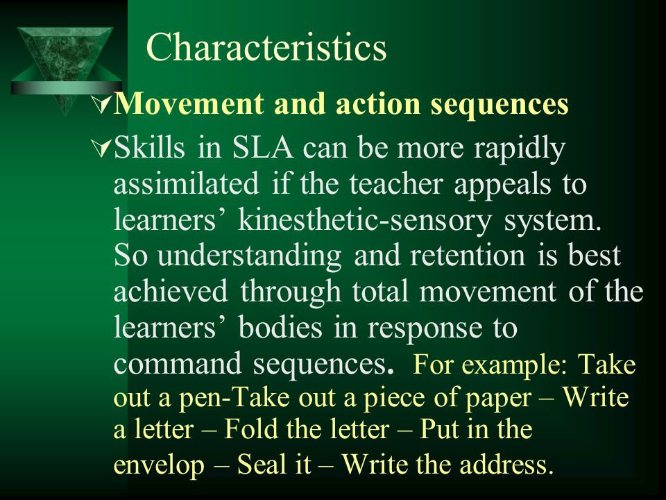 Characteristics Movement and action sequences