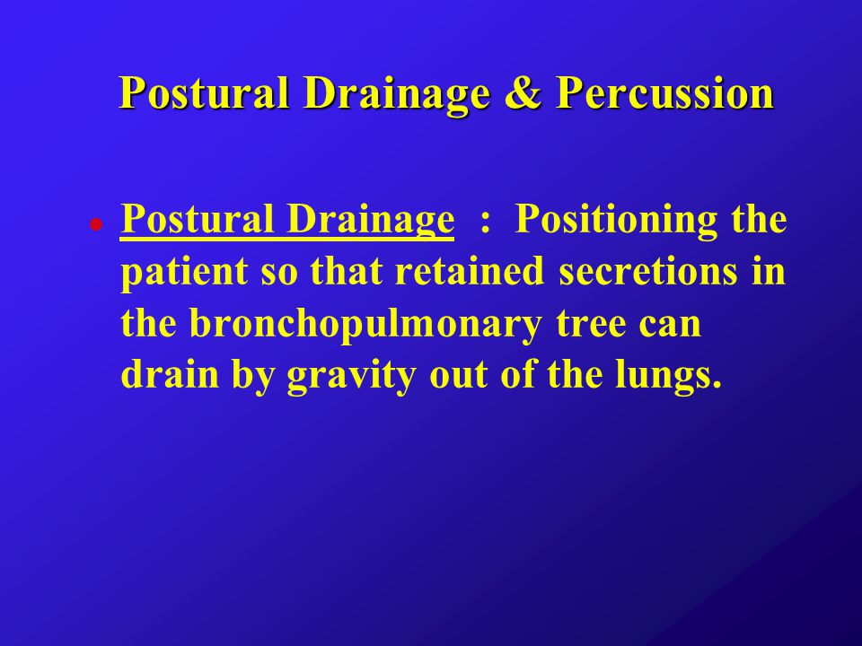 Postural Drainage & Percussion
