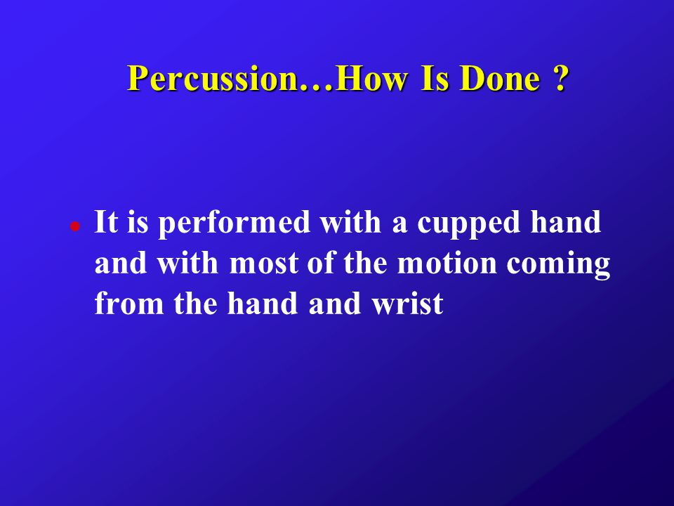 Percussion…How Is Done