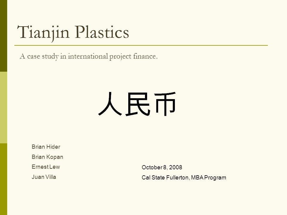 Tianjin Plastics A case study in international project finance.