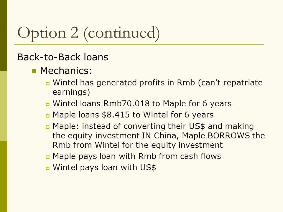 Option 2 (continued) Back-to-Back loans Mechanics: