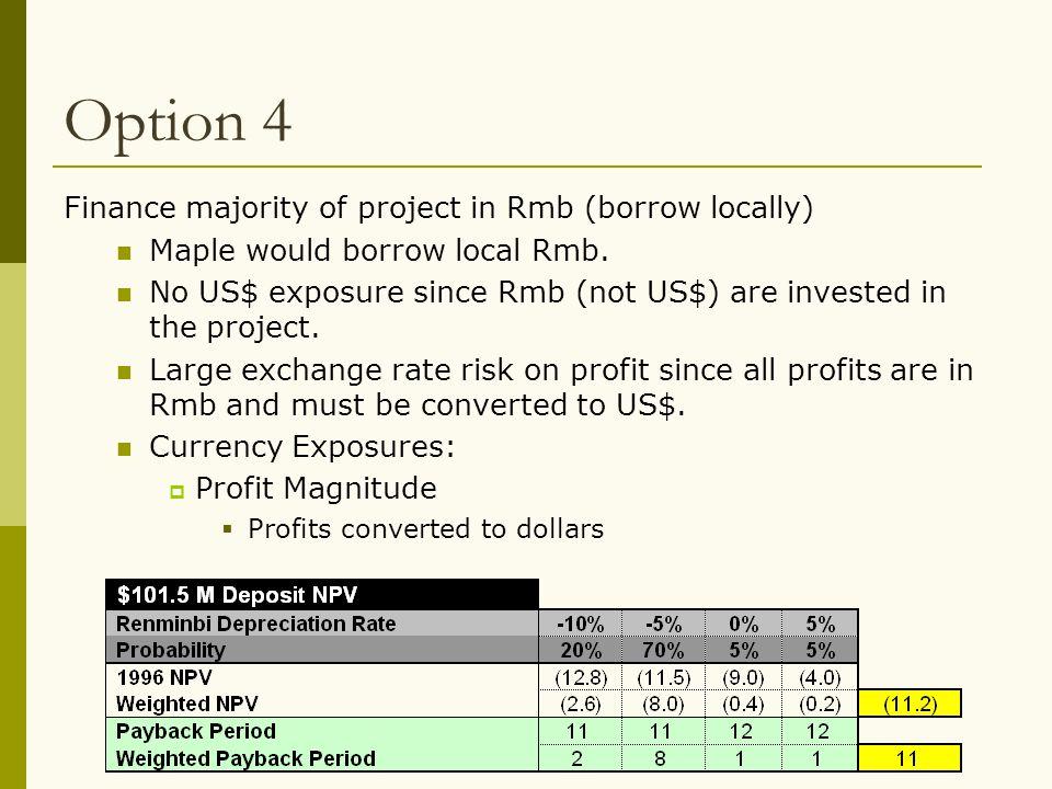 Option 4 Finance majority of project in Rmb (borrow locally)