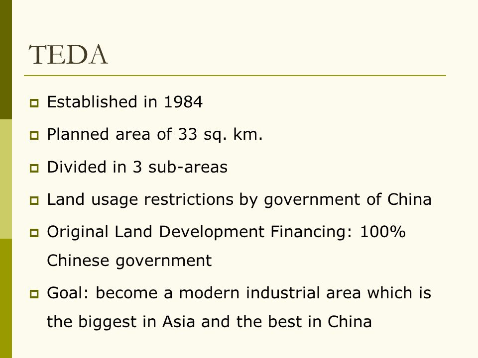 TEDA Established in 1984 Planned area of 33 sq. km.