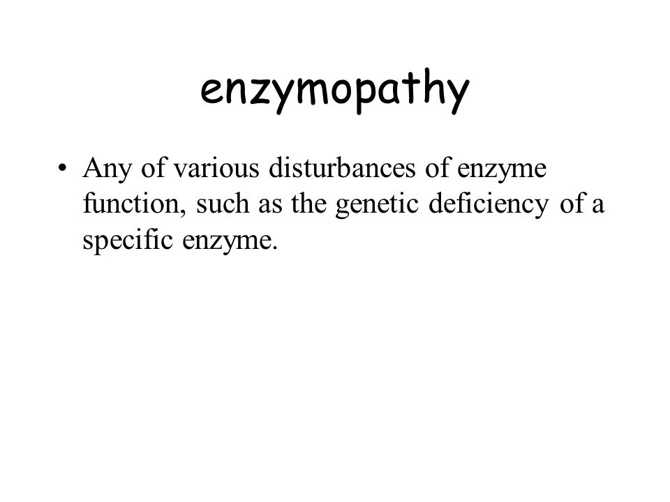 enzymopathy Any of various disturbances of enzyme function, such as the genetic deficiency of a specific enzyme.