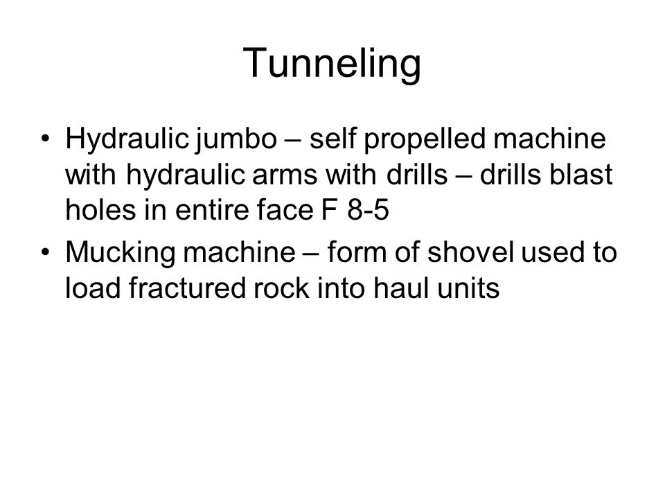 Tunneling Hydraulic jumbo – self propelled machine with hydraulic arms with drills – drills blast holes in entire face F 8-5.
