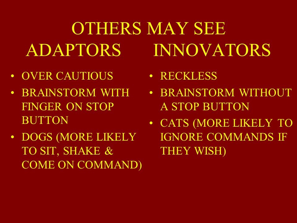 OTHERS MAY SEE ADAPTORS INNOVATORS