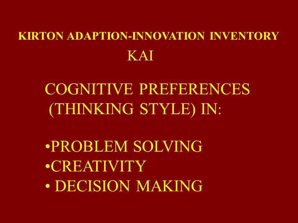 COGNITIVE PREFERENCES (THINKING STYLE) IN: PROBLEM SOLVING CREATIVITY