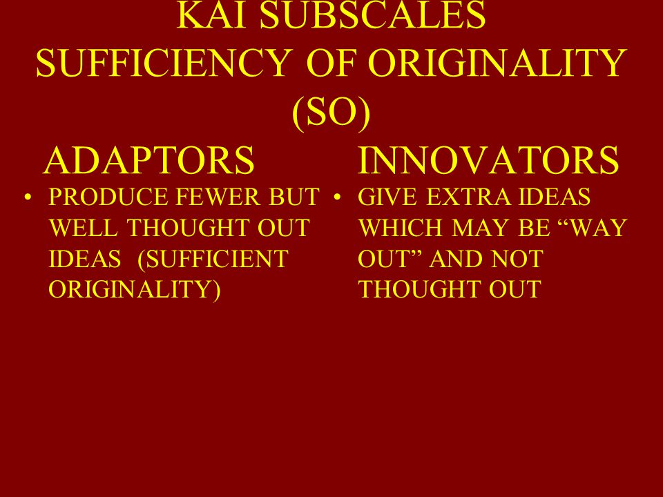 KAI SUBSCALES SUFFICIENCY OF ORIGINALITY (SO) ADAPTORS INNOVATORS