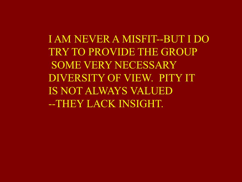 I AM NEVER A MISFIT--BUT I DO