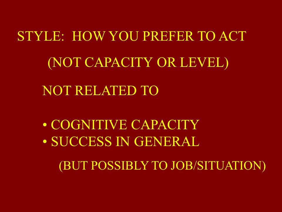 STYLE: HOW YOU PREFER TO ACT