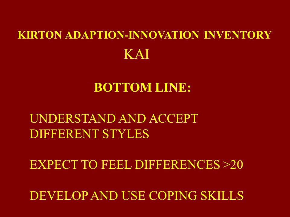 KAI BOTTOM LINE: UNDERSTAND AND ACCEPT DIFFERENT STYLES