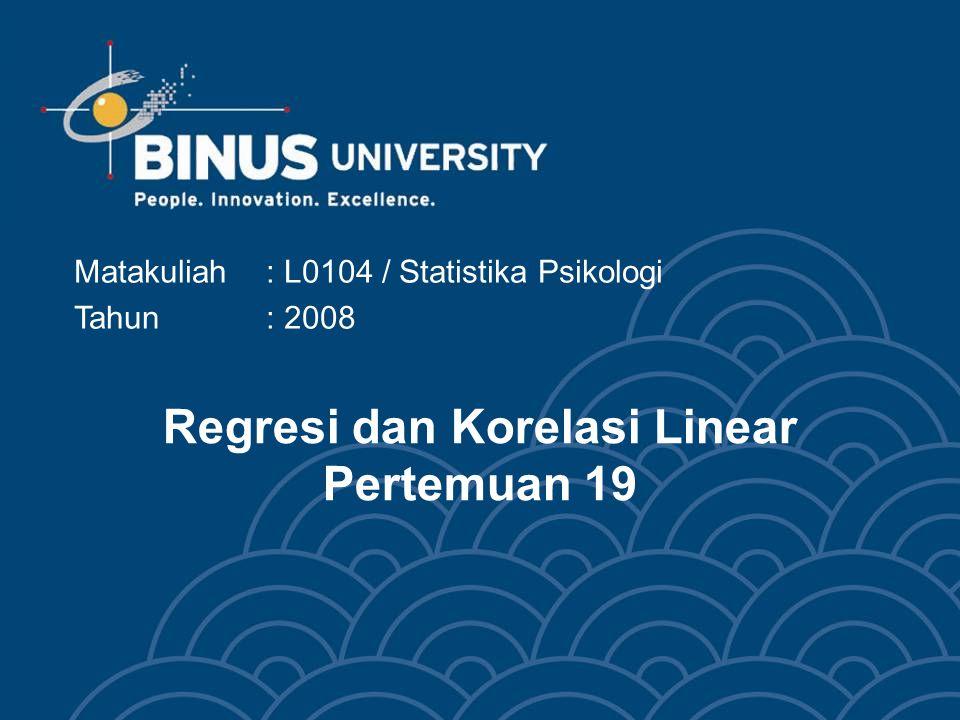 Regresi dan Korelasi Linear Pertemuan 19