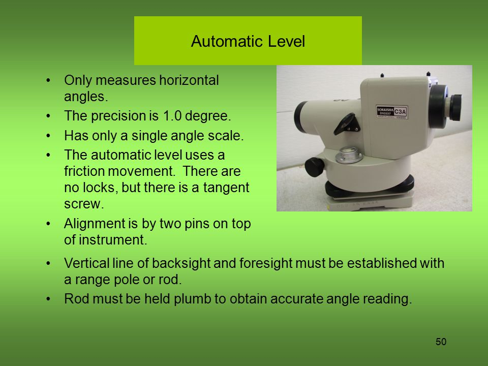 Automatic Level Only measures horizontal angles.