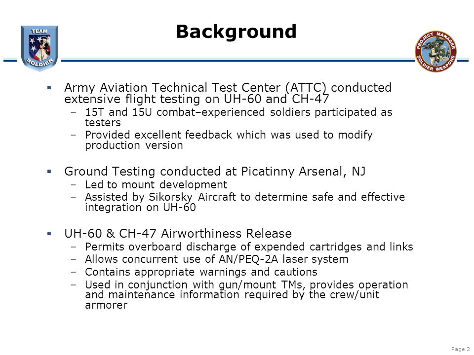 Background Army Aviation Technical Test Center (ATTC) conducted extensive flight testing on UH-60 and CH-47.
