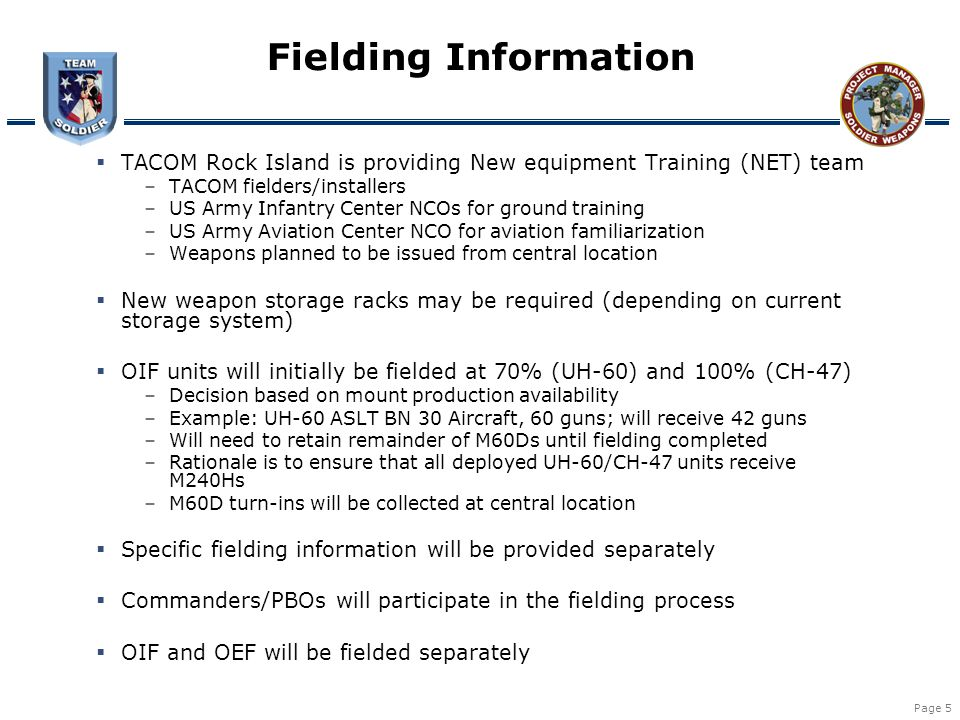 Fielding Information TACOM Rock Island is providing New equipment Training (NET) team. TACOM fielders/installers.