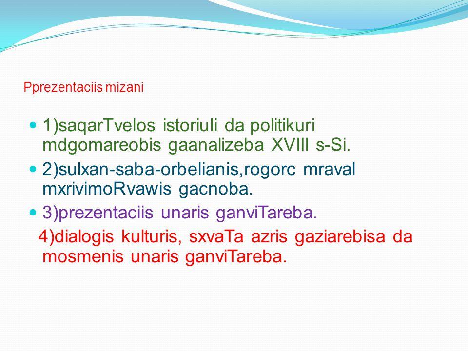 2)sulxan-saba-orbelianis,rogorc mraval mxrivimoRvawis gacnoba.