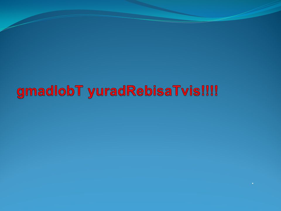 gmadlobT yuradRebisaTvis!!!!