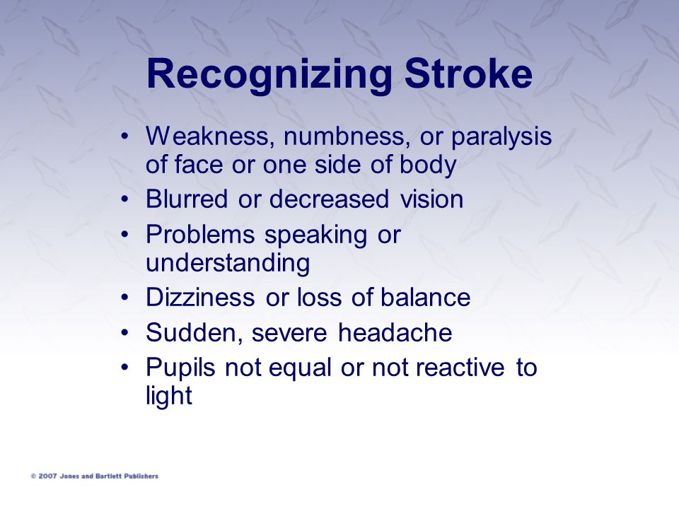 Recognizing Stroke Weakness, numbness, or paralysis of face or one side of body. Blurred or decreased vision.