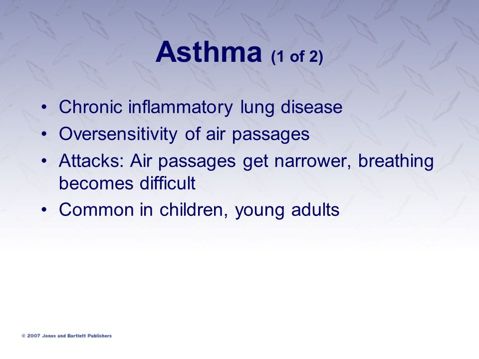 Asthma (1 of 2) Chronic inflammatory lung disease