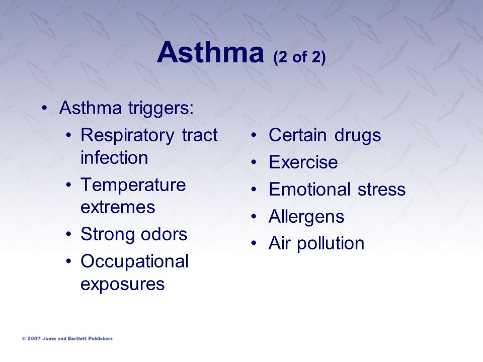 Asthma (2 of 2) Asthma triggers: Respiratory tract infection