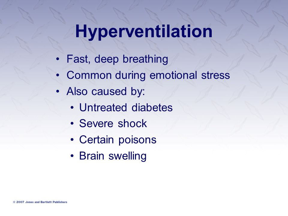 Hyperventilation Fast, deep breathing Common during emotional stress