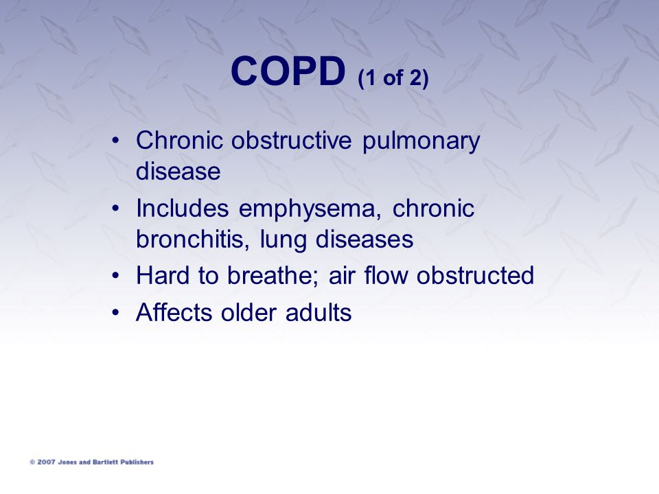 COPD (1 of 2) Chronic obstructive pulmonary disease