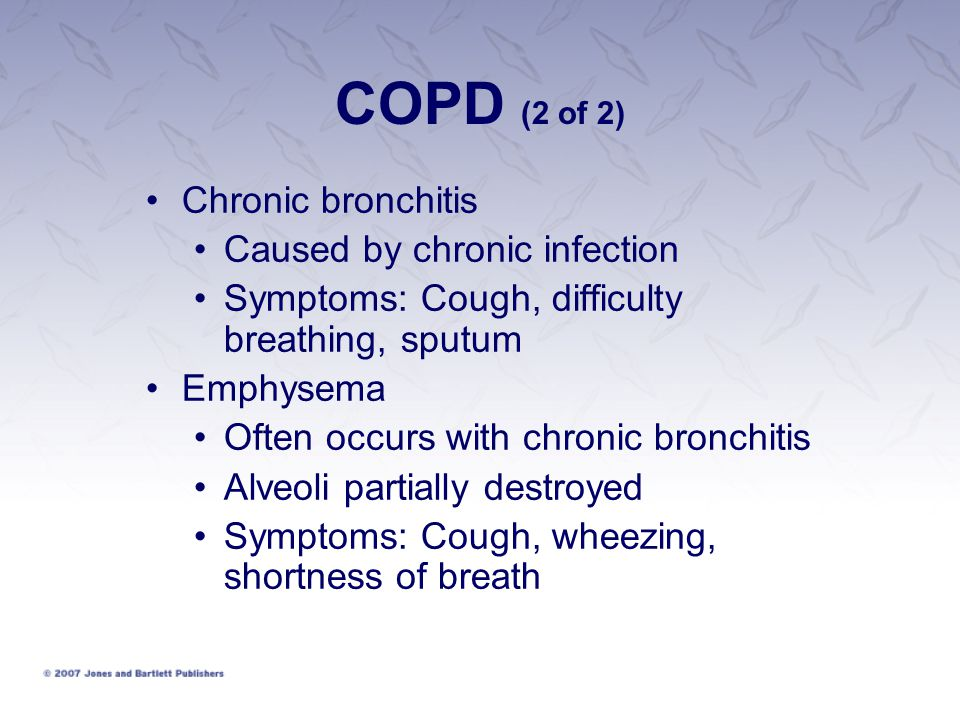 COPD (2 of 2) Chronic bronchitis Caused by chronic infection