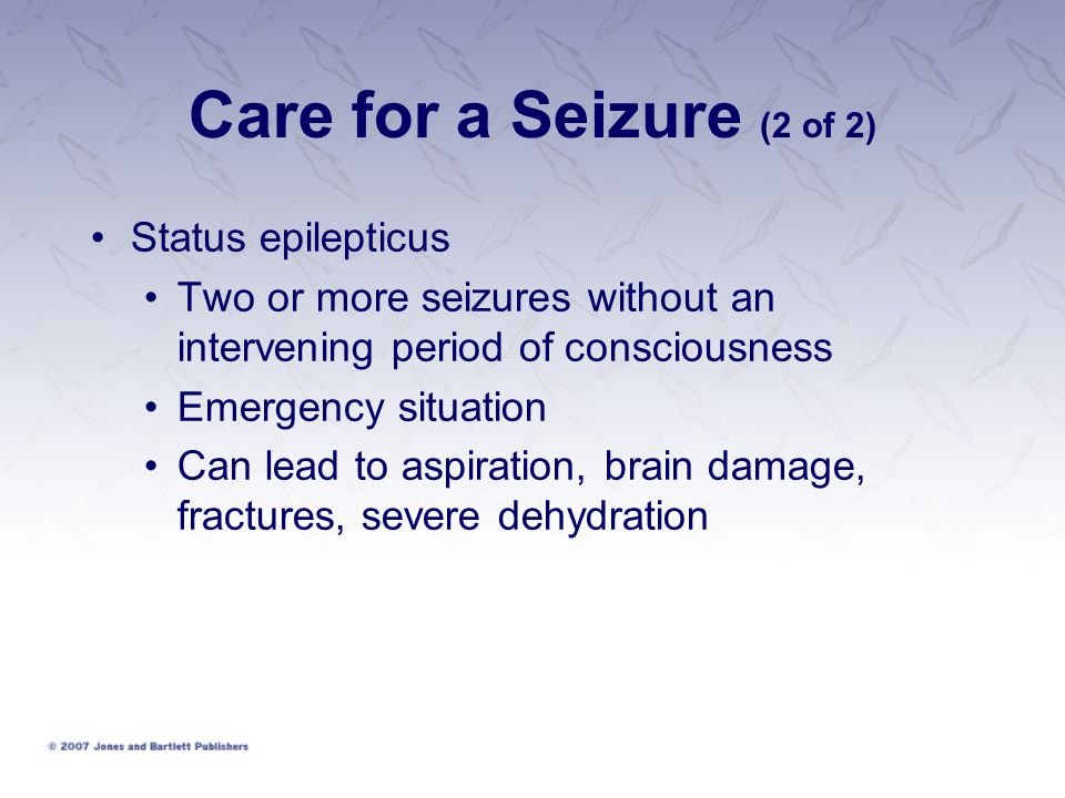 Care for a Seizure (2 of 2) Status epilepticus