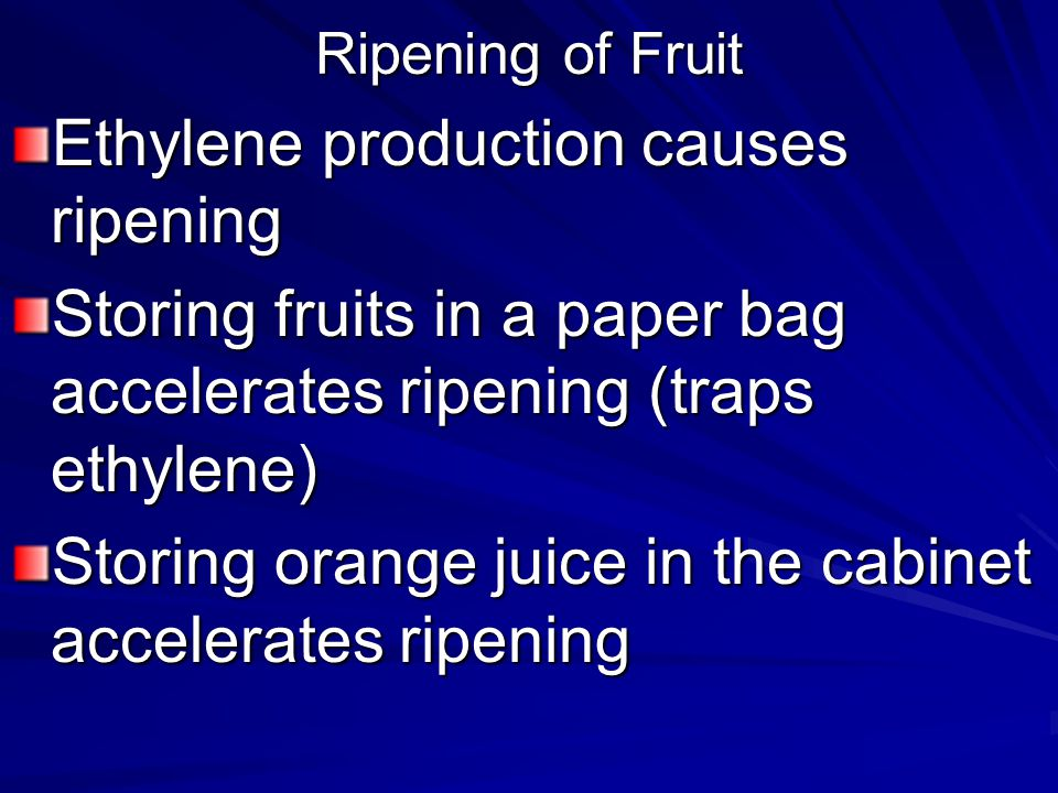 Ethylene production causes ripening