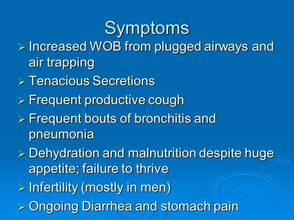 Symptoms Increased WOB from plugged airways and air trapping