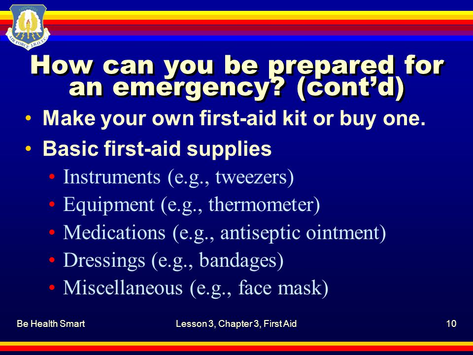 How can you be prepared for an emergency (cont'd)