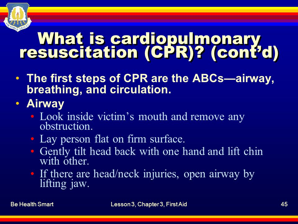 What is cardiopulmonary resuscitation (CPR) (cont'd)