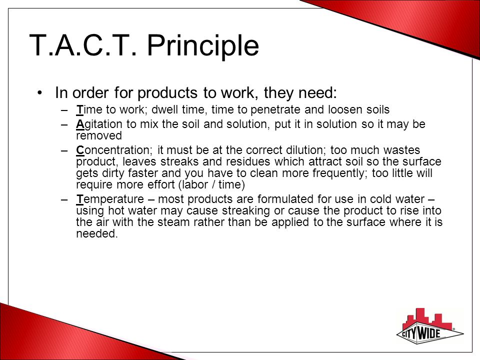 T.A.C.T. Principle In order for products to work, they need: