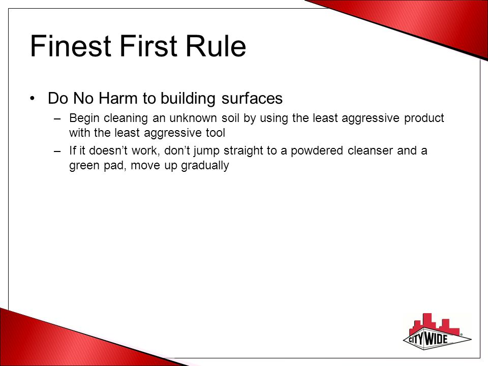 Finest First Rule Do No Harm to building surfaces