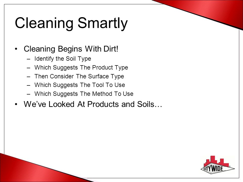 Cleaning Smartly Cleaning Begins With Dirt!