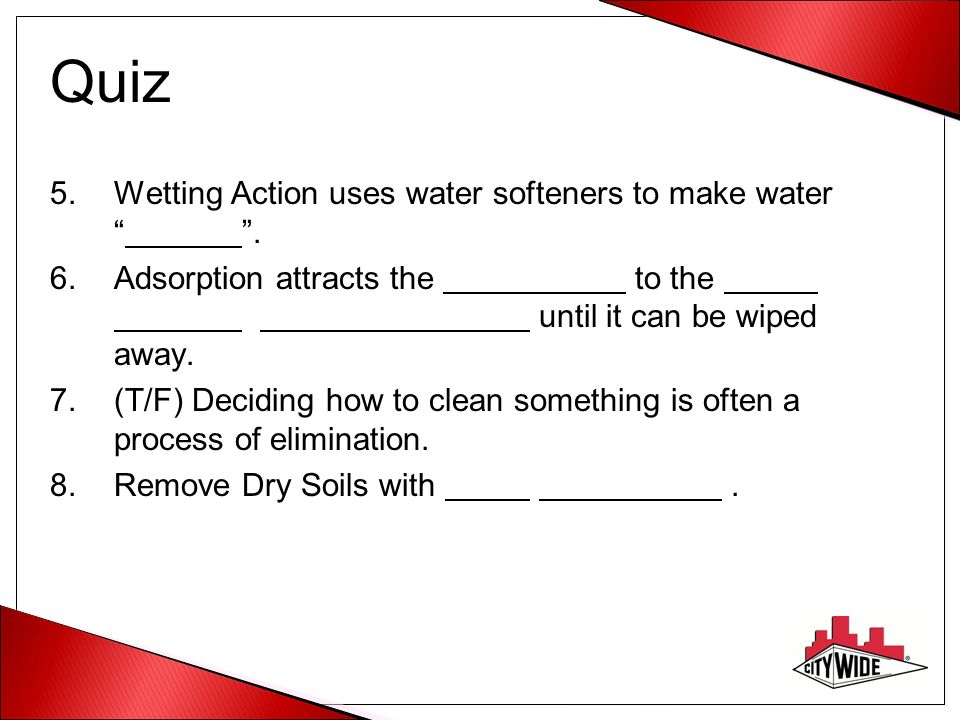 Quiz Wetting Action uses water softeners to make water .