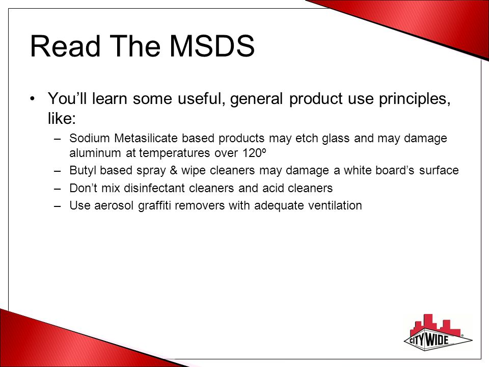 Read The MSDS You'll learn some useful, general product use principles, like: