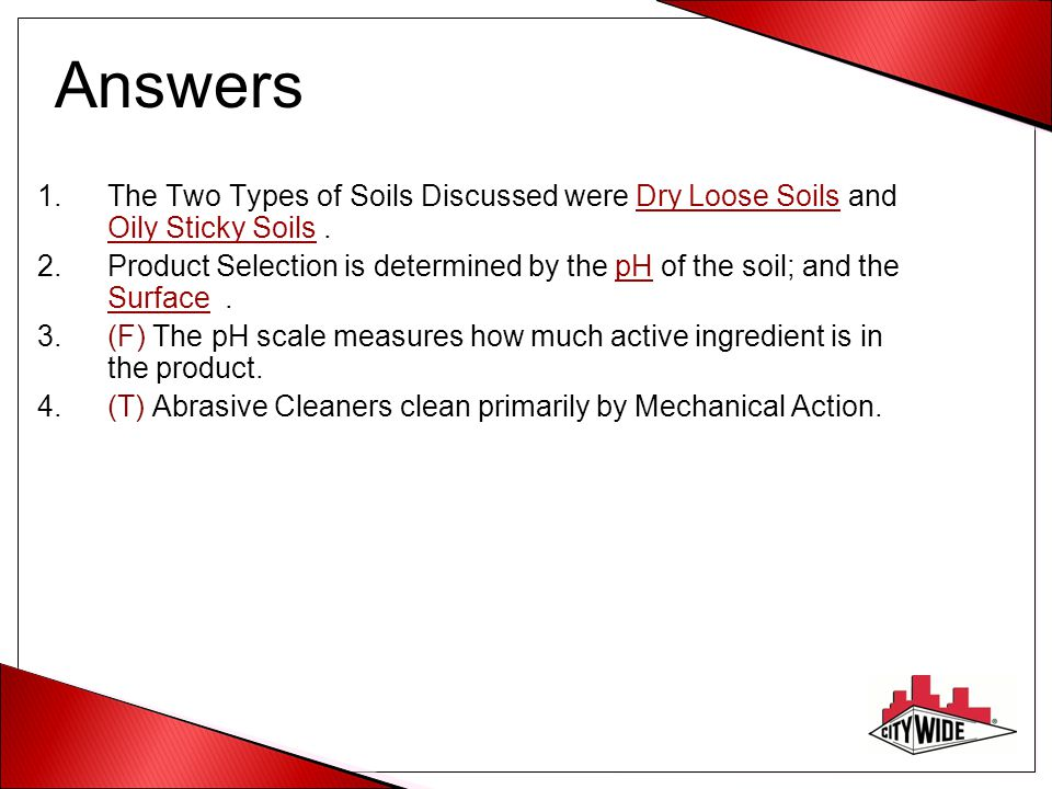 Answers The Two Types of Soils Discussed were Dry Loose Soils and Oily Sticky Soils .