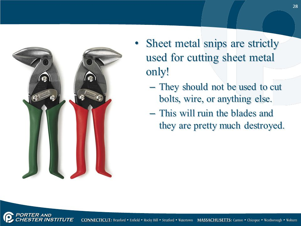 Sheet metal snips are strictly used for cutting sheet metal only!